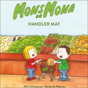 Mons og Mona handler mat (lydbok) av Pål H. C
