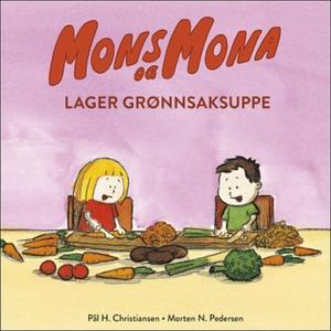 Mons og Mona lager grønnsakssuppe (lydbok) av
