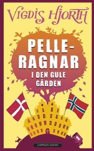 Pelle-Ragnar i den gule gården (ebok) av Vigd