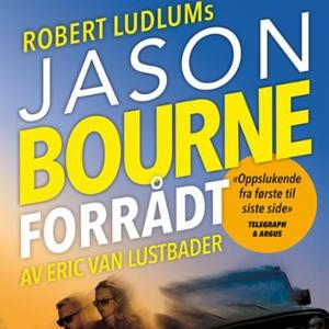 Jason Bourne forrådt (lydbok) av Eric Van Lus