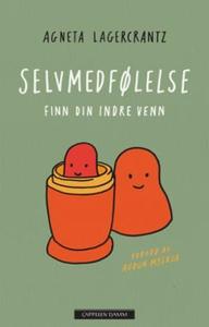 Selvmedfølelse (ebok) av Agneta Lagercrantz