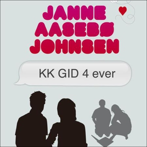 KK GID 4 ever (lydbok) av Janne Aasebø Johnse