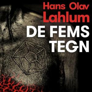 De fems tegn (lydbok) av Hans Olav Lahlum