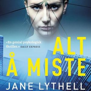 Alt å miste (lydbok) av Jane Lythell