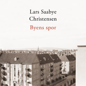 Byens spor (lydbok) av Lars Saabye Christense