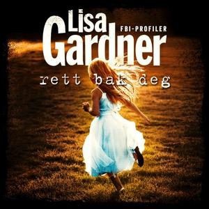 Rett bak deg (lydbok) av Lisa Gardner