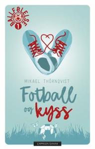 Fotball og kyss (ebok) av Mikael Thörnqvist