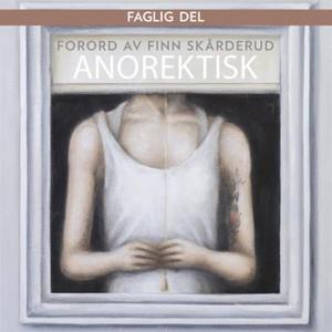 Anorektisk forord (lydbok) av Finn Skårderud
