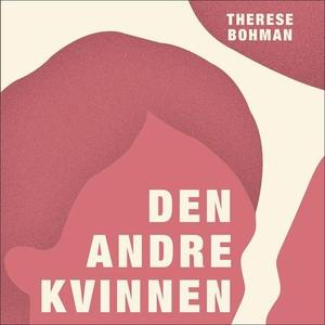 Den andre kvinnen (lydbok) av Therese Bohman