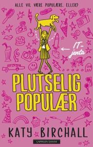 Plutselig populær (ebok) av Katy Birchall