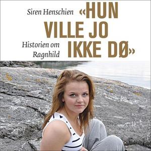 """""""Hun ville jo ikke dø"""" (lydbok) av Siren Hens"""