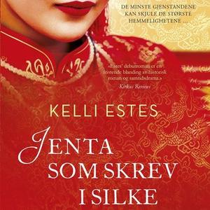 Jenta som skrev i silke (lydbok) av Kelli Est