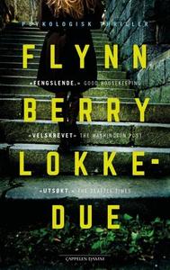 Lokkedue (ebok) av Flynn Berry