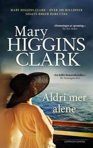 Aldri mer alene (ebok) av Mary Higgins Clark