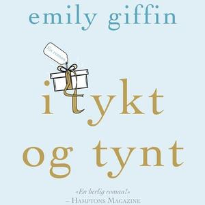 I tykt og tynt (lydbok) av Emily Giffin