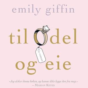 Til odel og eie (lydbok) av Emily Giffin