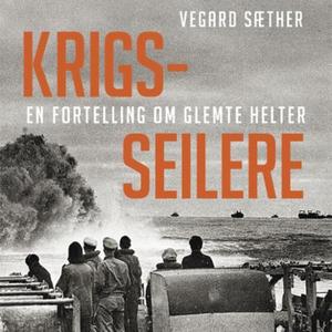 Krigsseilere (lydbok) av Vegard Sæther