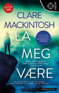La meg være (ebok) av Clare Mackintosh