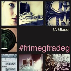 #frimegfradeg (lydbok) av Charlotte Glaser Mu