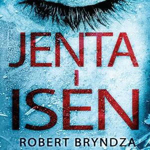 Jenta i isen (lydbok) av Robert Bryndza