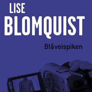 Blåveispiken (lydbok) av Lise Blomquist