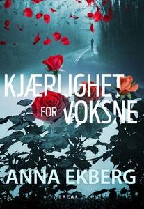 Kjærlighet for voksne (ebok) av Anna Ekberg