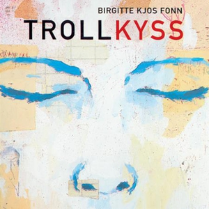 Trollkyss (lydbok) av Birgitte Kjos Fonn