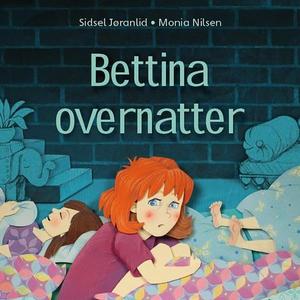 Bettina overnatter (lydbok) av Sidsel Jøranli