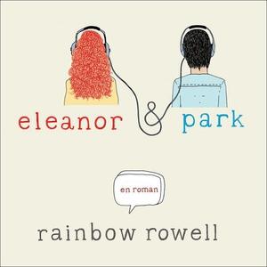 Eleanor & Park (lydbok) av Rainbow Rowell