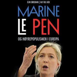 Marine Le Pen og høyrepopulismen i Europa (ly
