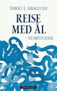 Reise med ål (ebok) av Torolf E. Kroglund