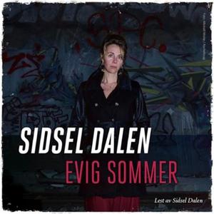 Evig sommer (lydbok) av Sidsel Dalen