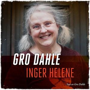 Inger Helene (lydbok) av Gro Dahle
