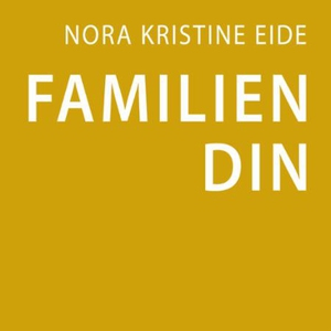 Familien din (lydbok) av Nora Eide