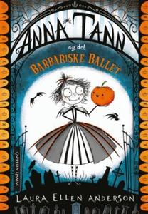 Anna Tann og det barbariske ballet (ebok) av