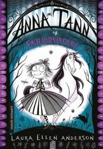 Anna Tann og enhjørningene (ebok) av Laura El