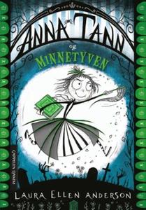 Anna Tann og minnetyven (ebok) av Laura Ellen