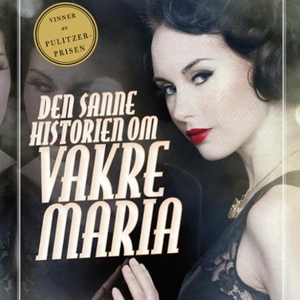 Den sanne historien om vakre Maria (lydbok) a