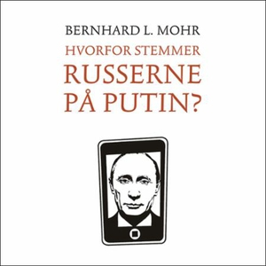 Hvorfor stemmer russerne på Putin? (lydbok) a