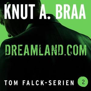 Dreamland.com (lydbok) av Knut Arnljot Braa