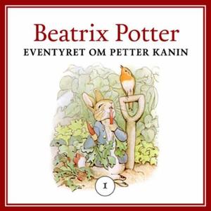 Eventyret om Petter Kanin (lydbok) av Beatrix