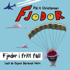 Fjodor i fritt fall (lydbok) av Pål H. Christ