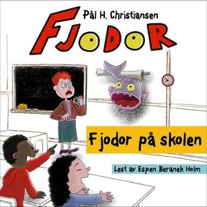 Fjodor på skolen (lydbok) av Pål H. Christian