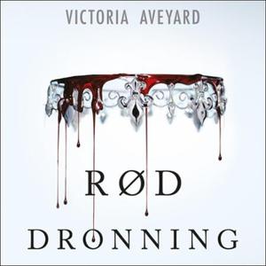 Rød dronning (lydbok) av Victoria Aveyard