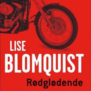 Rødglødende (lydbok) av Lise Blomquist