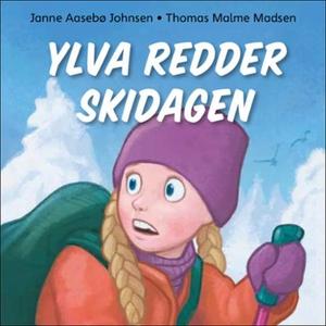 Ylva redder skidagen (lydbok) av Janne Aasebø