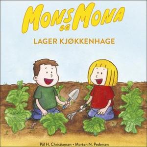 Mons og Mona lager kjøkkenhage (lydbok) av På