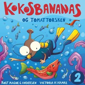 Kokosbananas og tomattorsken (lydbok) av Rolf