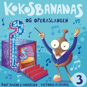 Kokosbananas og operaslangen (lydbok) av Rolf