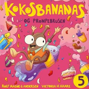 Kokosbananas og prompebrusen (lydbok) av Rolf